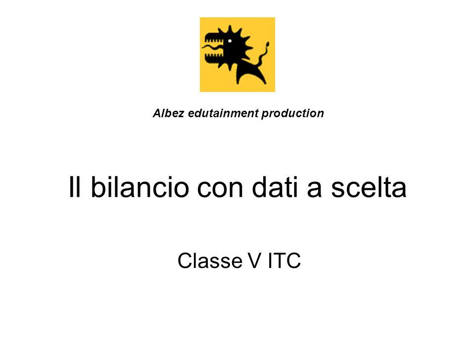 Il bilancio con dati a scelta Classe V ITC Albez edutainment production