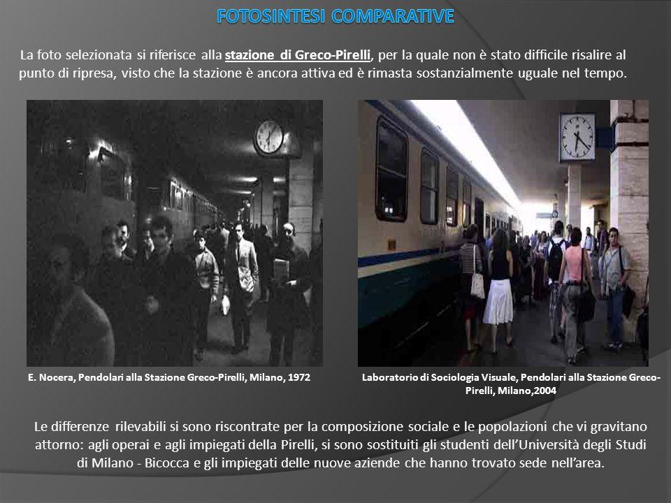 E. Nocera, Pendolari alla Stazione Greco-Pirelli, Milano, 1972Laboratorio di Sociologia Visuale, Pendolari alla Stazione Greco- Pirelli, Milano,2004 L