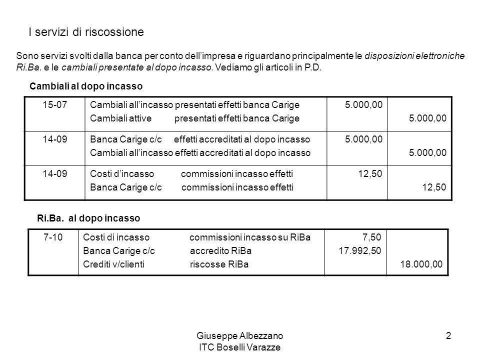 Giuseppe Albezzano ITC Boselli Varazze 2 I servizi di riscossione Sono servizi svolti dalla banca per conto dell'impresa e riguardano principalmente l