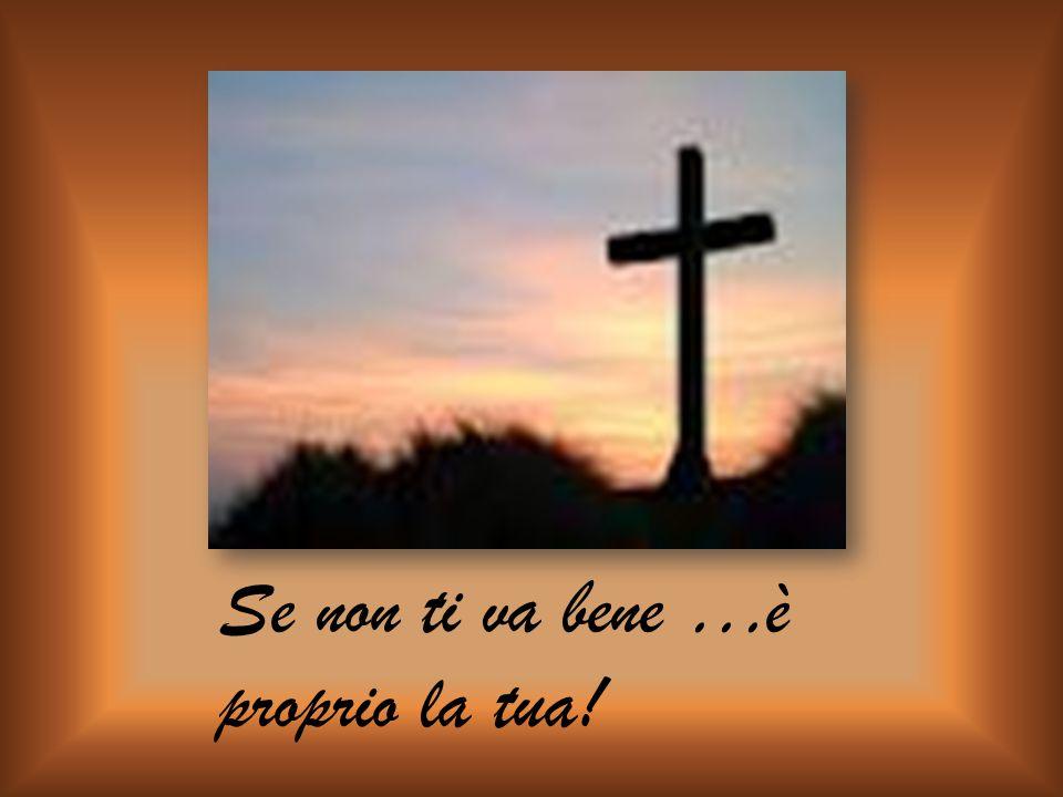 La Croce non è un vestito o un paio di scarpe, che devono starti bene.