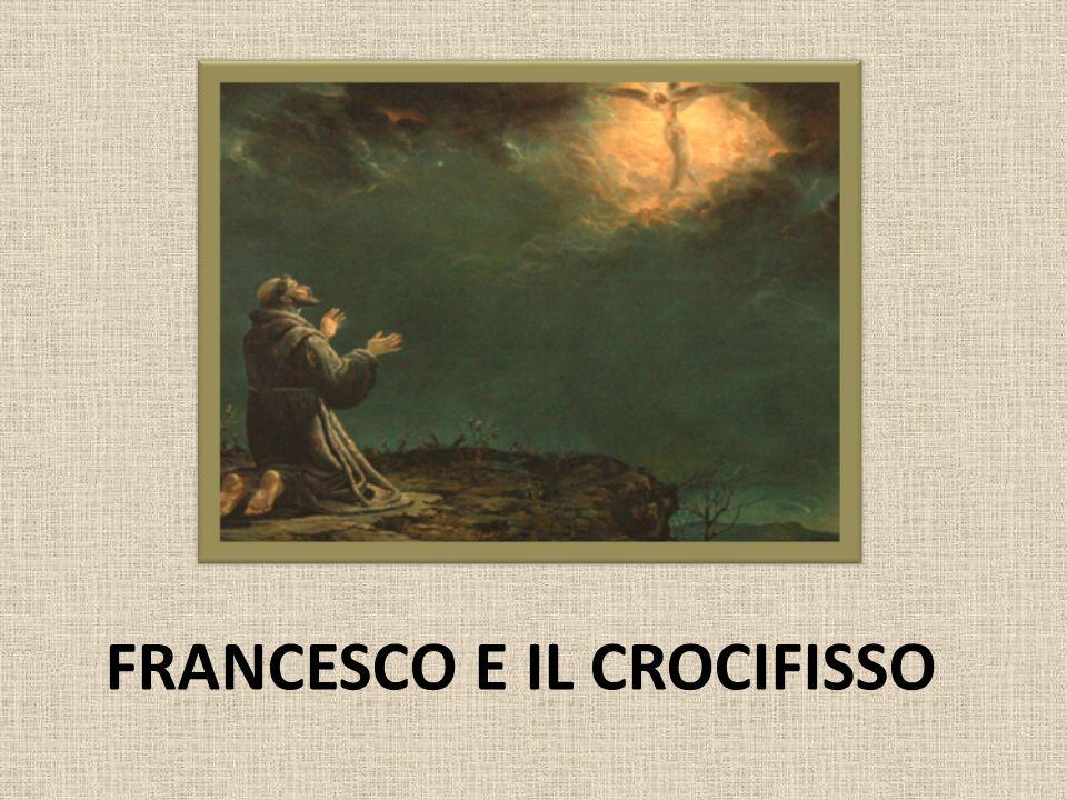 FRANCESCO E IL CROCIFISSO