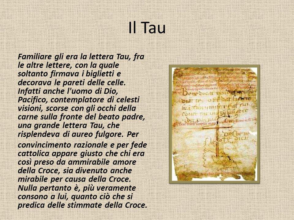 Il Tau Familiare gli era la lettera Tau, fra le altre lettere, con la quale soltanto firmava i biglietti e decorava le pareti delle celle. Infatti anc