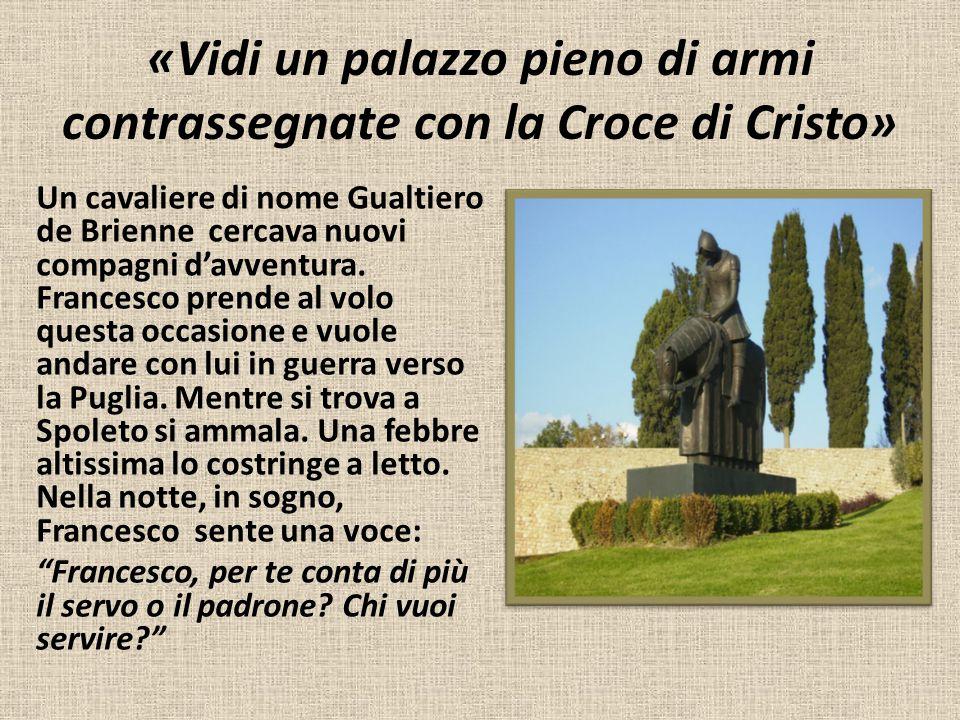 «Vidi un palazzo pieno di armi contrassegnate con la Croce di Cristo» Un cavaliere di nome Gualtiero de Brienne cercava nuovi compagni d'avventura. Fr