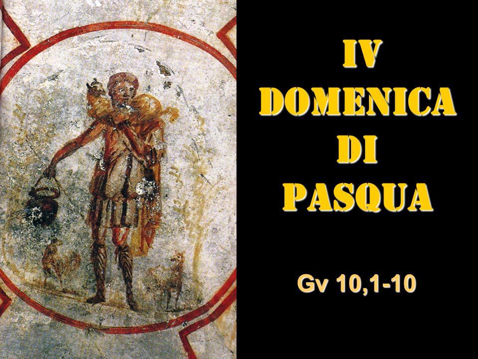 IV IVDOMENICADIPASQUA Gv 10,1-10