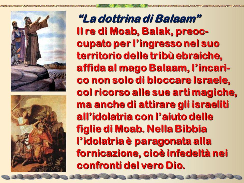 La dottrina di dei nicolaiti I nicolaiti e i discepoli di Balaam formavano probabilmente un unico gruppo.