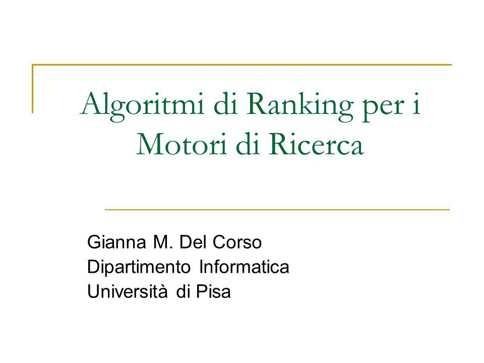Algoritmi di Ranking per i Motori di Ricerca Gianna M.