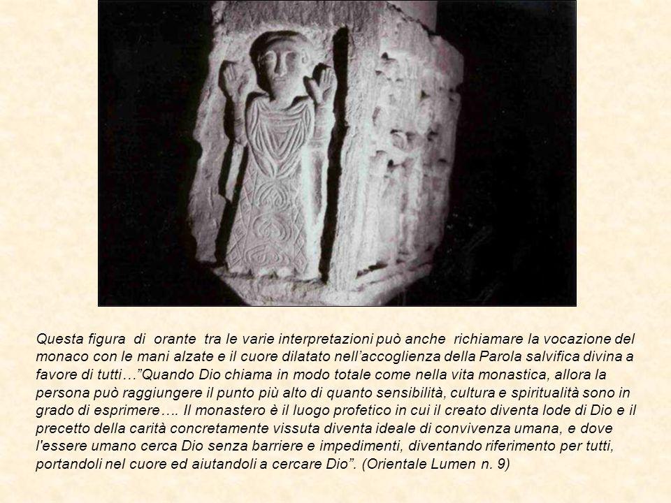 Questa figura di orante tra le varie interpretazioni può anche richiamare la vocazione del monaco con le mani alzate e il cuore dilatato nell'accoglie