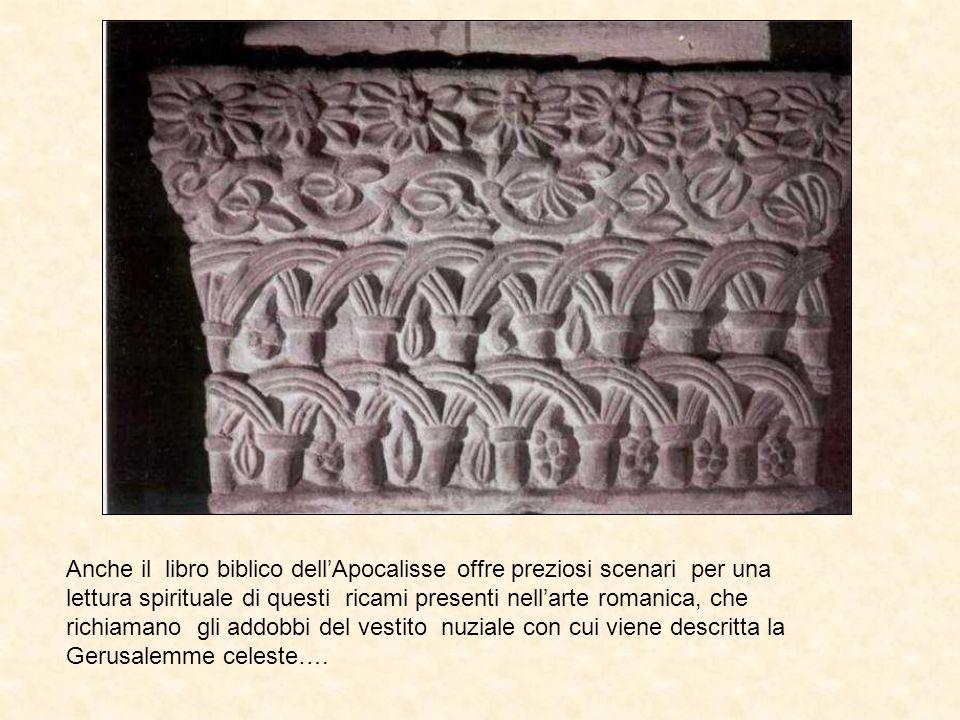 Anche il libro biblico dell'Apocalisse offre preziosi scenari per una lettura spirituale di questi ricami presenti nell'arte romanica, che richiamano