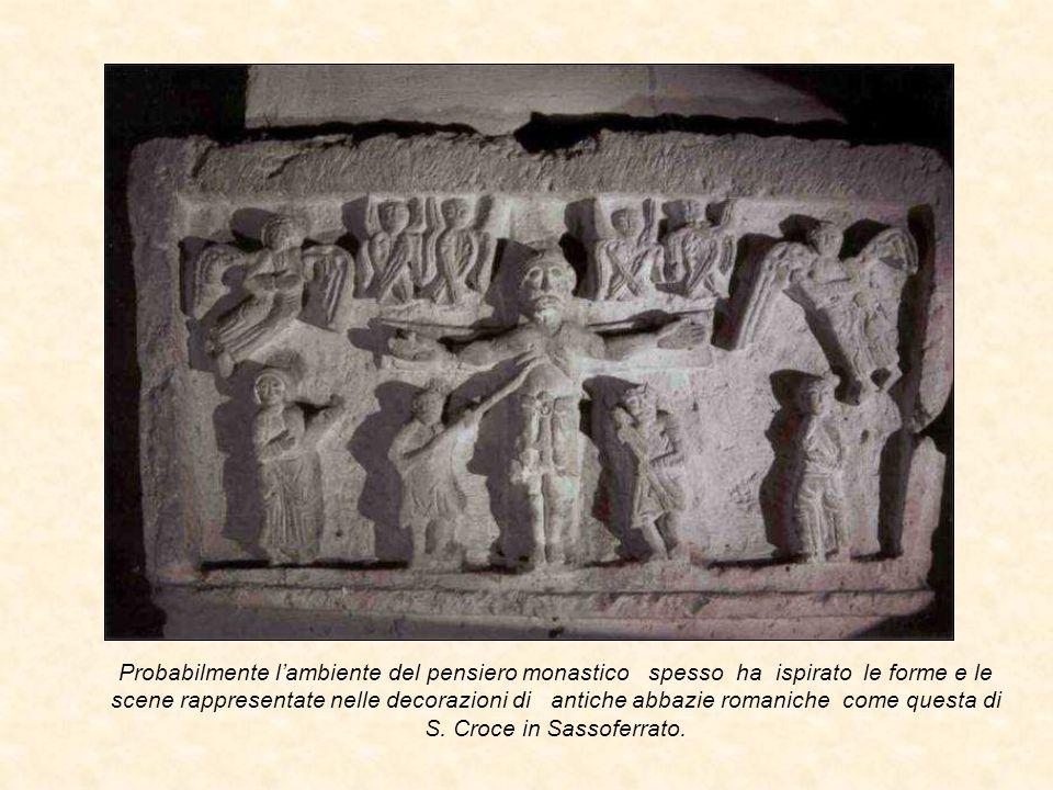 Probabilmente l'ambiente del pensiero monastico spesso ha ispirato le forme e le scene rappresentate nelle decorazioni di antiche abbazie romaniche co