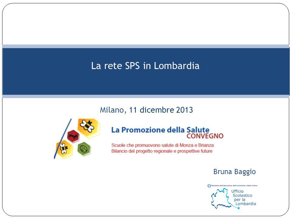 La rete SPS in Lombardia Bruna Baggio Milano, 11 dicembre 2013