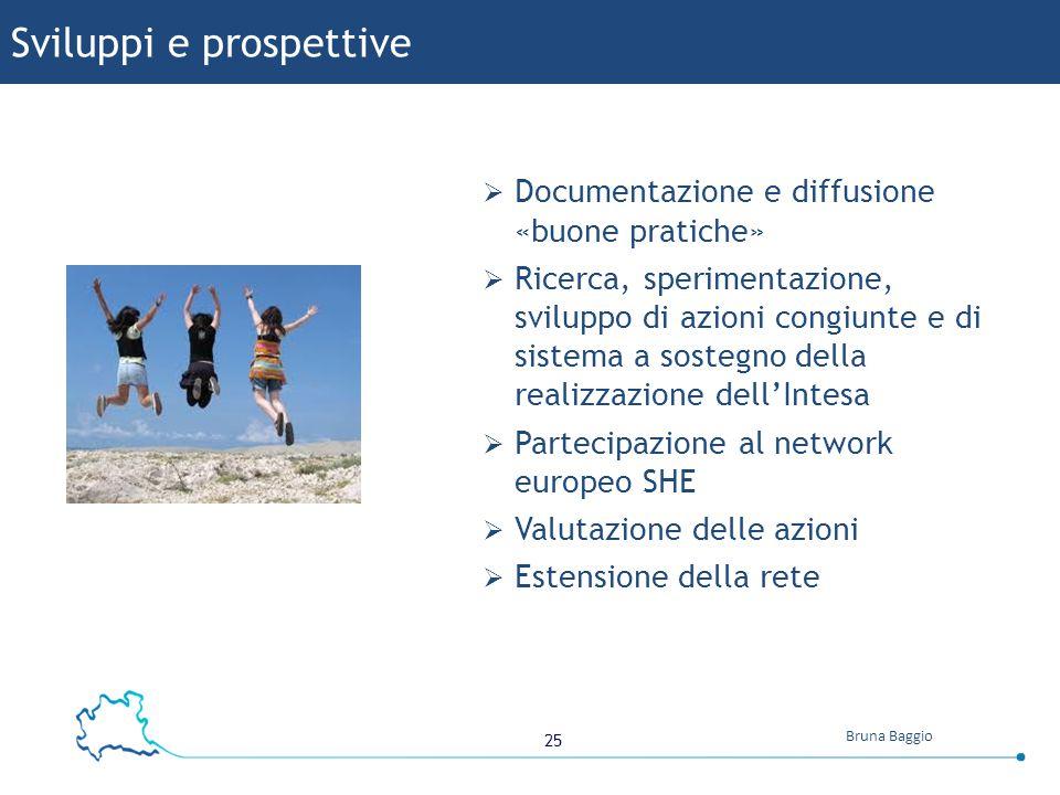 25 Bruna Baggio  Documentazione e diffusione «buone pratiche»  Ricerca, sperimentazione, sviluppo di azioni congiunte e di sistema a sostegno della