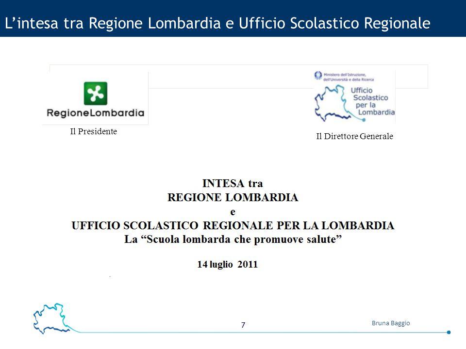 7 Bruna Baggio L'intesa tra Regione Lombardia e Ufficio Scolastico Regionale Il Presidente Il Direttore Generale