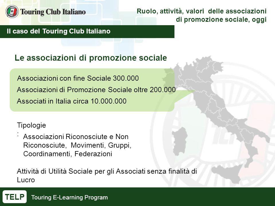 Touring E-Learning Program Ruolo, attività, valori delle associazioni di promozione sociale, oggi Il caso del Touring Club Italiano TELP Le associazio