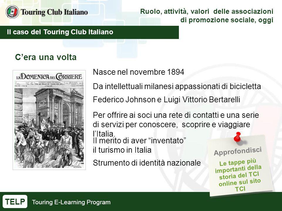 Touring E-Learning Program Ruolo, attività, valori delle associazioni di promozione sociale, oggi Il caso del Touring Club Italiano TELP C'era una vol