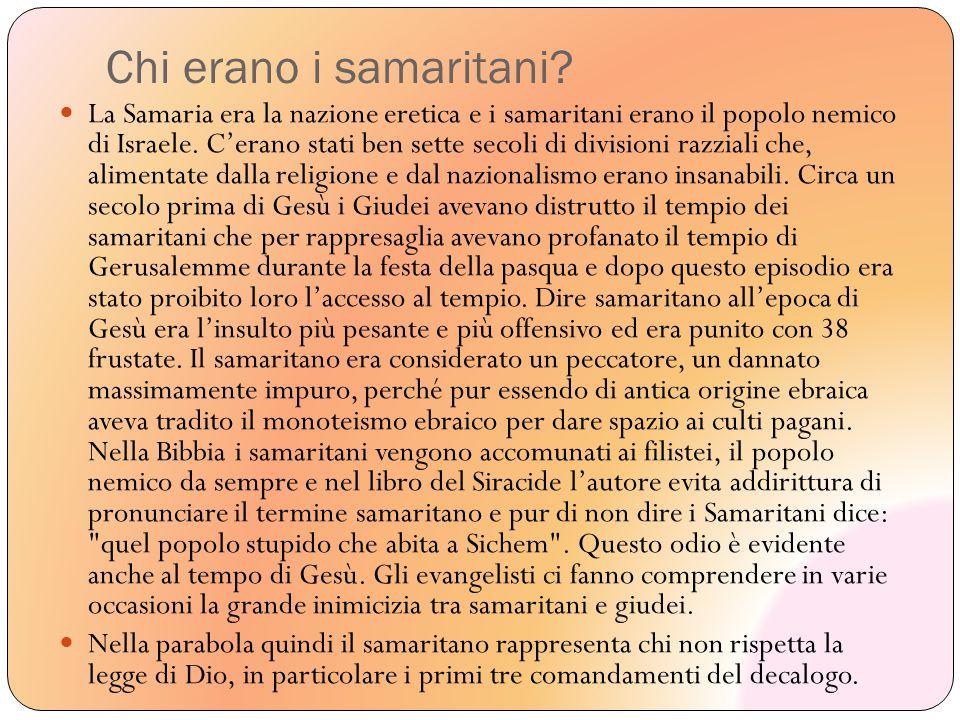 Chi erano i samaritani? La Samaria era la nazione eretica e i samaritani erano il popolo nemico di Israele. C'erano stati ben sette secoli di division