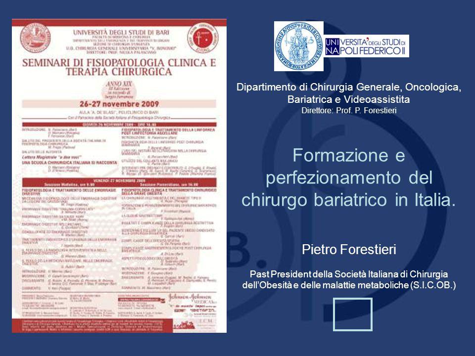 Dipartimento di Chirurgia Generale, Oncologica, Bariatrica e Videoassistita Direttore: Prof. P. Forestieri Formazione e perfezionamento del chirurgo b