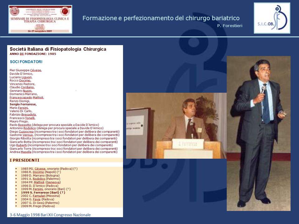 Furbetta - Sovigliana Vinci (FI); Genco - Roma; Lattuada - Milano Formazione e perfezionamento del chirurgo bariatrico P.