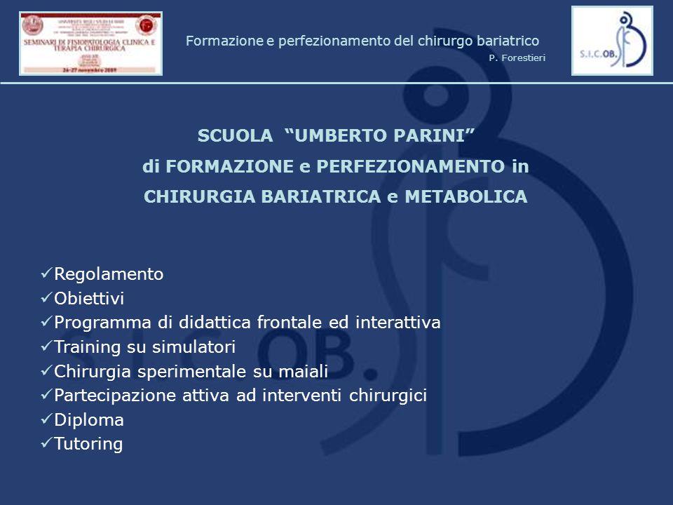 """SCUOLA """"UMBERTO PARINI"""" di FORMAZIONE e PERFEZIONAMENTO in CHIRURGIA BARIATRICA e METABOLICA Regolamento Obiettivi Programma di didattica frontale ed"""