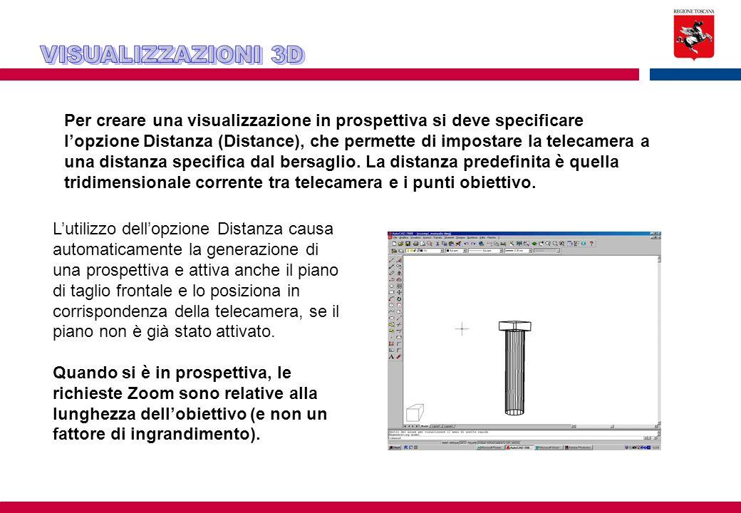 Per creare una visualizzazione in prospettiva si deve specificare l'opzione Distanza (Distance), che permette di impostare la telecamera a una distanza specifica dal bersaglio.