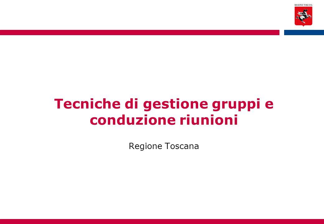 Regione Toscana Tecniche di gestione gruppi e conduzione riunioni