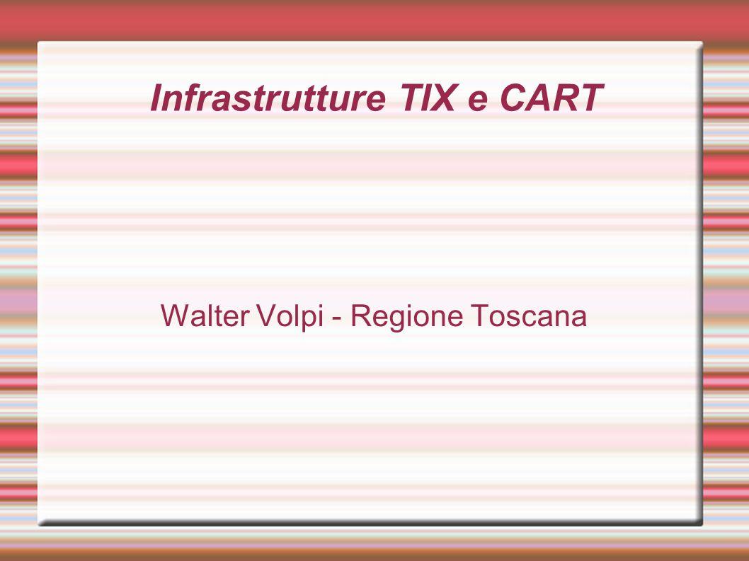 Infrastrutture TIX e CART Walter Volpi - Regione Toscana