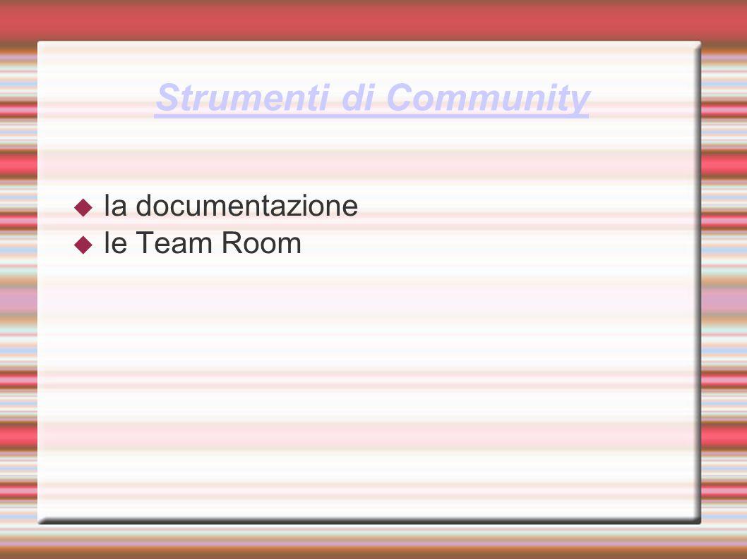 Strumenti di Community  la documentazione  le Team Room