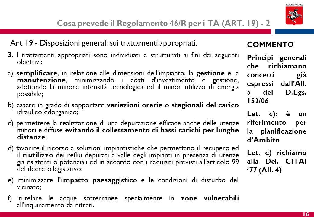16 Cosa prevede il Regolamento 46/R per i TA (ART. 19) - 2 3. I trattamenti appropriati sono individuati e strutturati ai fini dei seguenti obiettivi: