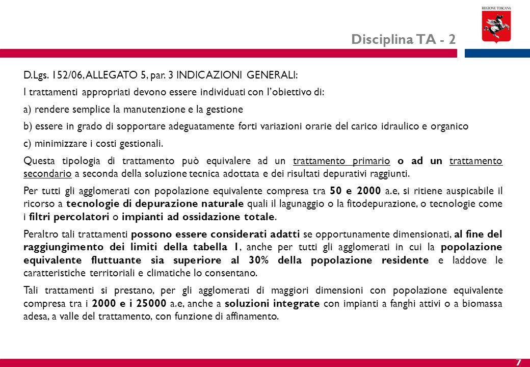 7 Disciplina TA - 2 D.Lgs. 152/06, ALLEGATO 5, par. 3 INDICAZIONI GENERALI: I trattamenti appropriati devono essere individuati con l'obiettivo di: a)
