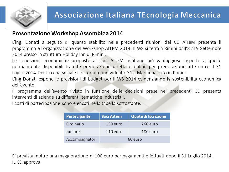UNIVERSITA' DEGLI STUDI DI ROMA TOR VERGATA DIPARTIMENTO DI INGEGNERIA INDUSTRIALE Presentazione Workshop Assemblea 2014 L'ing.