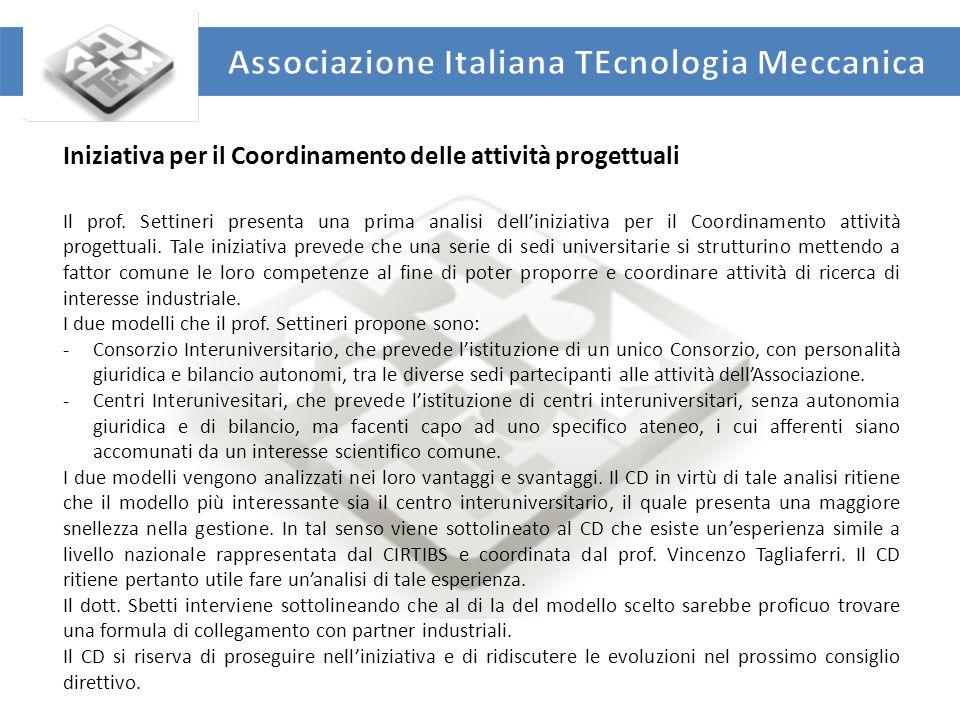 UNIVERSITA' DEGLI STUDI DI ROMA TOR VERGATA DIPARTIMENTO DI INGEGNERIA INDUSTRIALE Iniziativa per il Coordinamento delle attività progettuali Il prof.