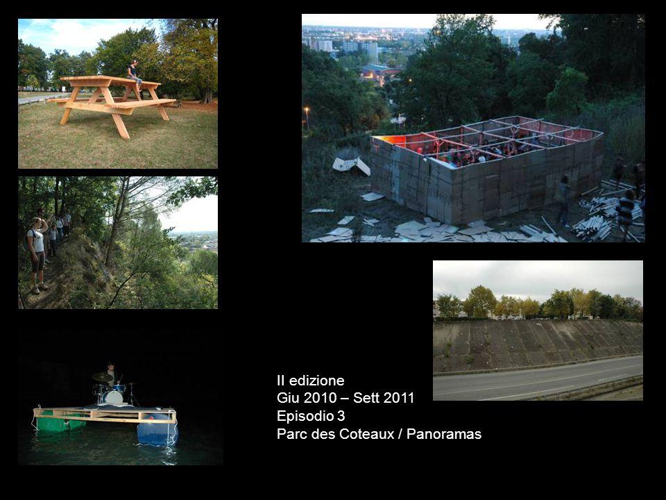 II edizione Giu 2010 – Sett 2011 Episodio 3 Parc des Coteaux / Panoramas