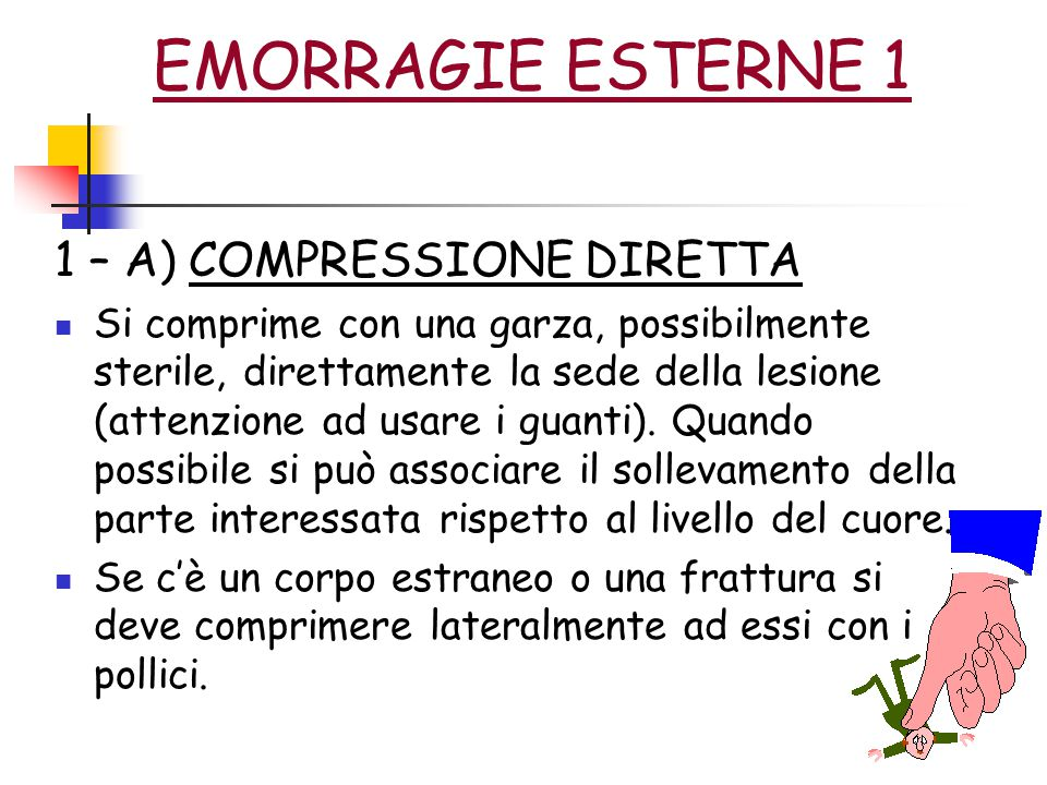 EMORRAGIE ESTERNE 2 1 – B) BENDAGGIO COMPRESSIVO Si pone una compressa di garza sulla zona interessata e si avvolge tutto con una benda.
