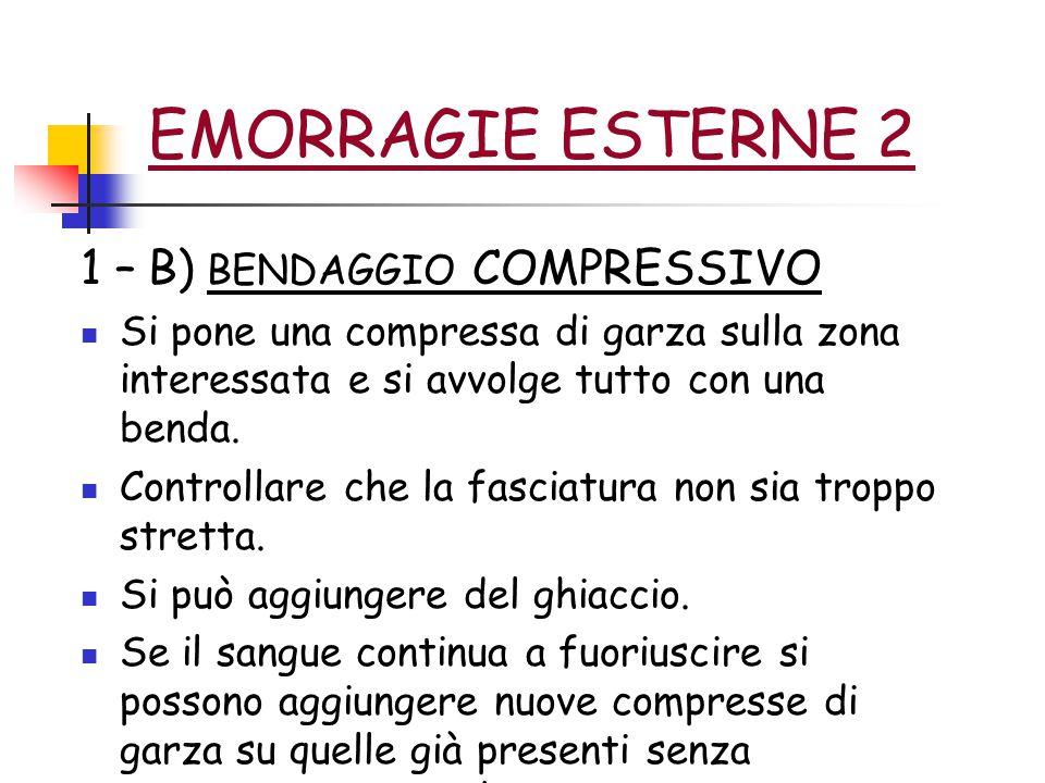 EMORRAGIE ESTERNE 3 2 – COMPRESSIONE INDIRETTA Consiste nel comprimere in punti specifici l'arteria che irrora l'arto interessato dall'emorragia.