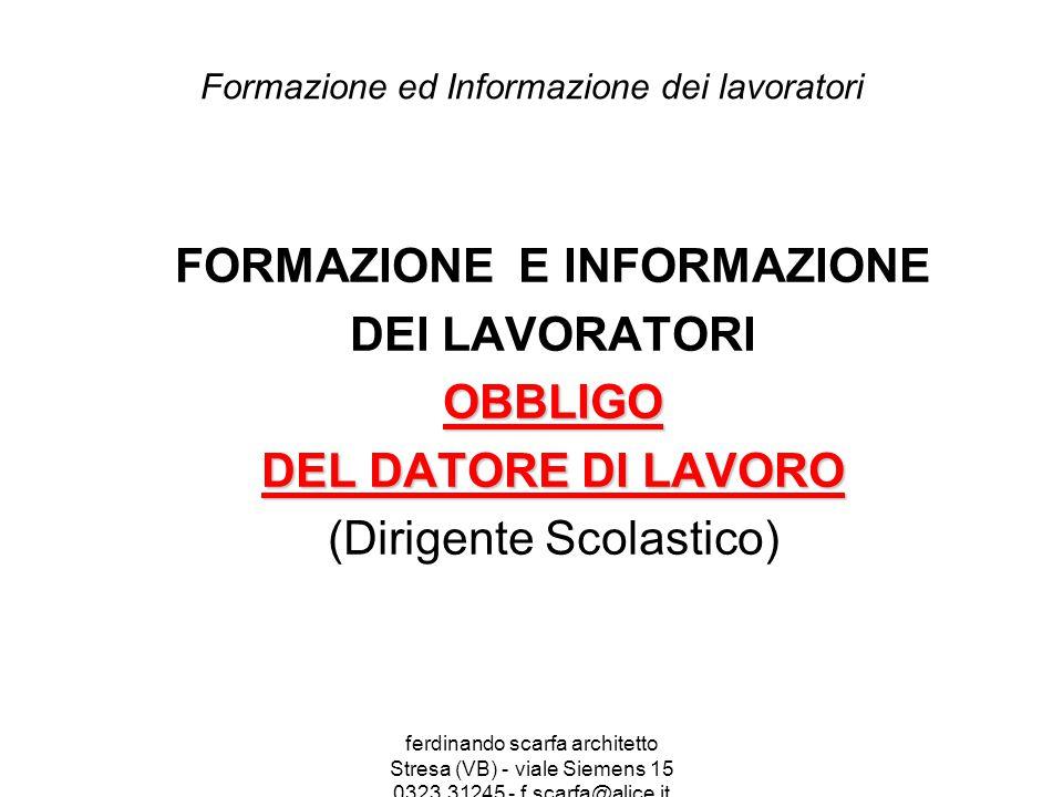 ferdinando scarfa architetto Stresa (VB) - viale Siemens 15 0323.31245 - f.scarfa@alice.it Formazione ed Informazione dei lavoratori FORMAZIONE E INFO