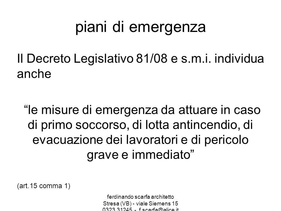 piani di emergenza Il Decreto Legislativo 81/08 e s.m.i.