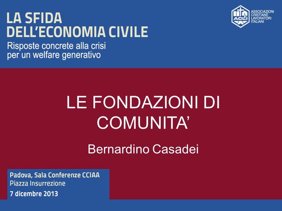 LE FONDAZIONI DI COMUNITA' Bernardino Casadei