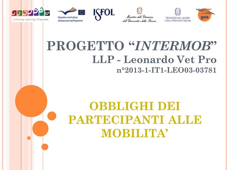 OBBLIGHI DEI PARTECIPANTI ALLE MOBILITA' PROGETTO INTERMOB LLP - Leonardo Vet Pro n°2013-1-IT1-LEO03-03781