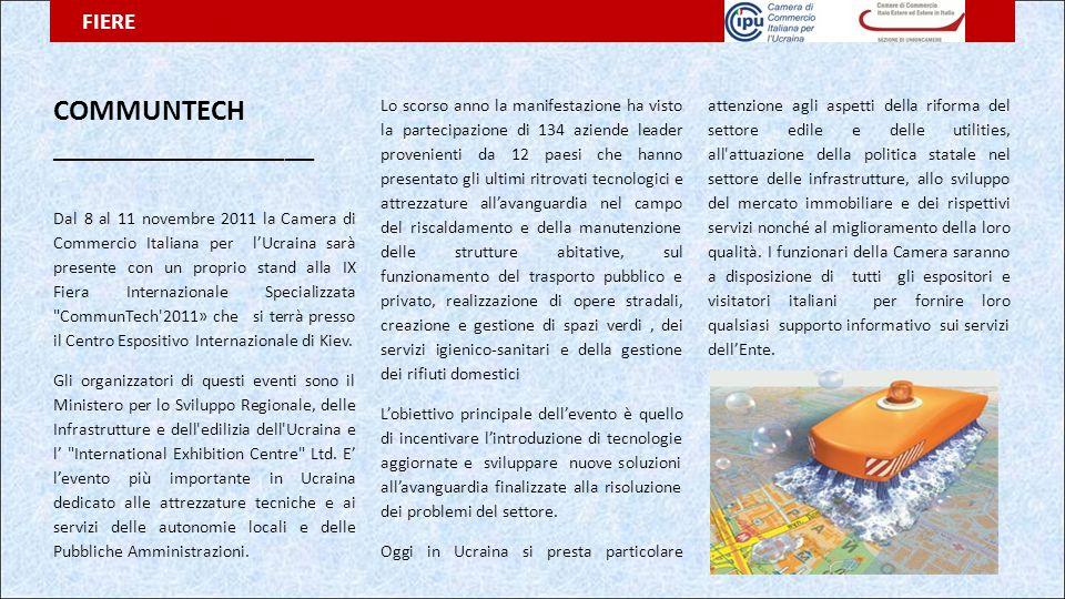 COMMUNTECH __________________ Dal 8 al 11 novembre 2011 la Camera di Commercio Italiana per l'Ucraina sarà presente con un proprio stand alla IX Fiera