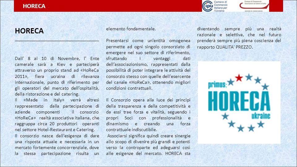HORECA __________________________________ Dall' 8 al 10 di Novembre, l' Ente camerale sarà a Kiev e parteciperà attraverso un proprio stand ad «HoReCa