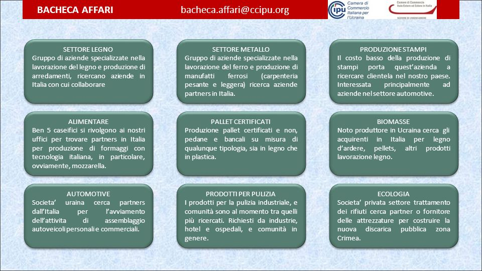 BACHECA AFFARI bacheca.affari@ccipu.org SETTORE LEGNO Gruppo di aziende specializzate nella lavorazione del legno e produzione di arredamenti, ricerca