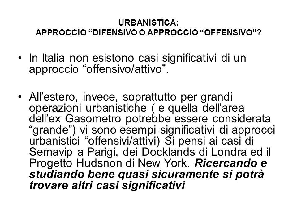 In Italia non esistono casi significativi di un approccio offensivo/attivo .