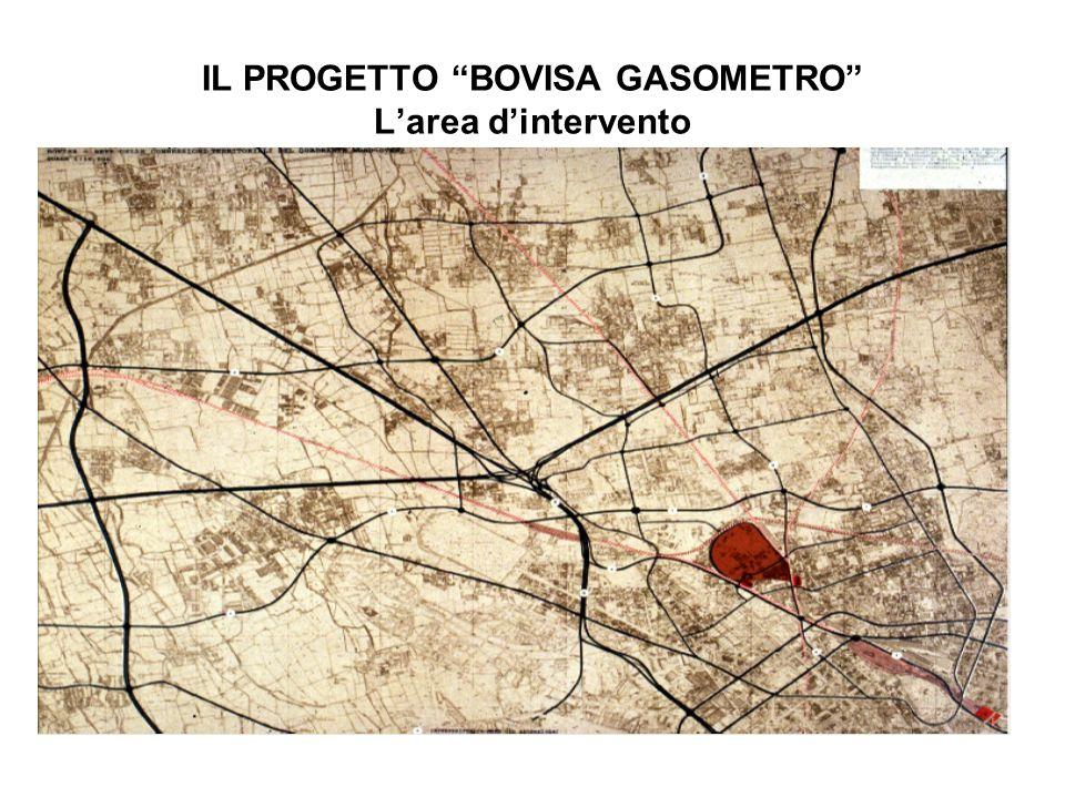 IL PROGETTO BOVISA GASOMETRO L'area d'intervento