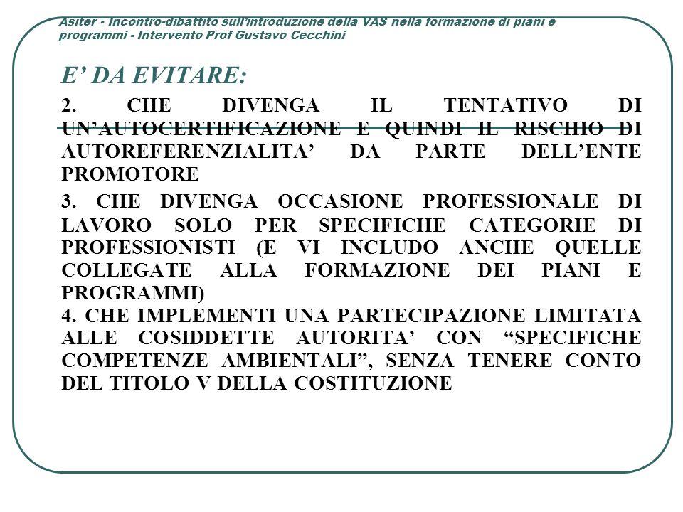 Asiter - Incontro-dibattito sull'introduzione della VAS nella formazione di piani e programmi - Intervento Prof Gustavo Cecchini E' DA EVITARE: 2.