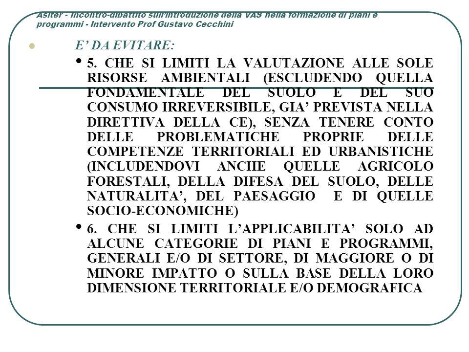 Asiter - Incontro-dibattito sull'introduzione della VAS nella formazione di piani e programmi - Intervento Prof Gustavo Cecchini E' DA EVITARE: 5.