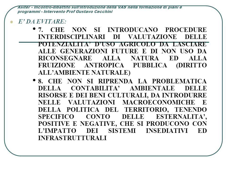 Asiter - Incontro-dibattito sull'introduzione della VAS nella formazione di piani e programmi - Intervento Prof Gustavo Cecchini E' DA EVITARE: 7.