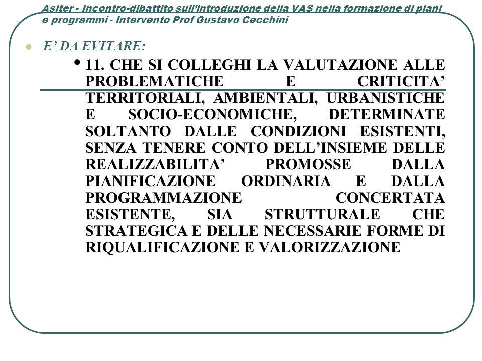 Asiter - Incontro-dibattito sull'introduzione della VAS nella formazione di piani e programmi - Intervento Prof Gustavo Cecchini E' DA EVITARE: 11.