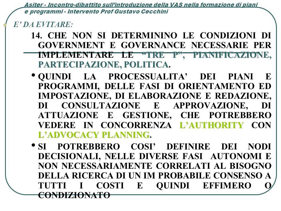 Asiter - Incontro-dibattito sull'introduzione della VAS nella formazione di piani e programmi - Intervento Prof Gustavo Cecchini E' DA EVITARE: TRE P , PIANIFICAZIONE, PARTECIPAZIONE, POLITICA 14.