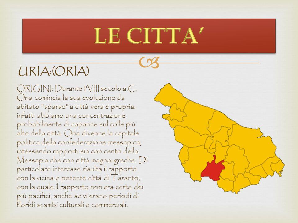  ORIGINI: La moderna cittadina di Ugento si sovrappone in gran parte ad uno dei principali centri messapici della penisola salentina, situato all'est