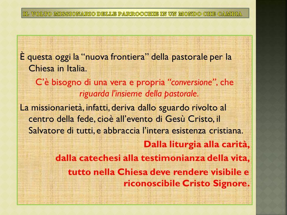 """È questa oggi la """"nuova frontiera"""" della pastorale per la Chiesa in Italia. C'è bisogno di una vera e propria """"conversione"""", che riguarda l'insieme de"""