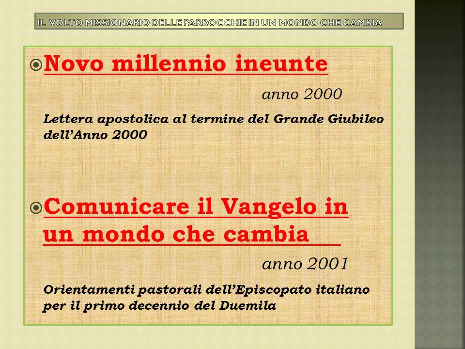  Novo millennio ineunte anno 2000 Lettera apostolica al termine del Grande Giubileo dell'Anno 2000  Comunicare il Vangelo in un mondo che cambia ann